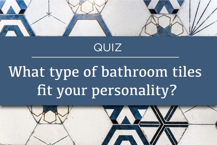 What bathroom tiles fit your personality?
