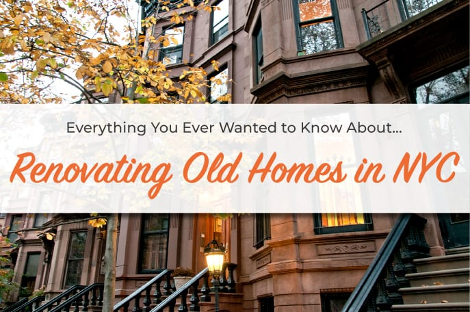Everything You Ever Wanted to Know About…Renovating Old Homes in NYC