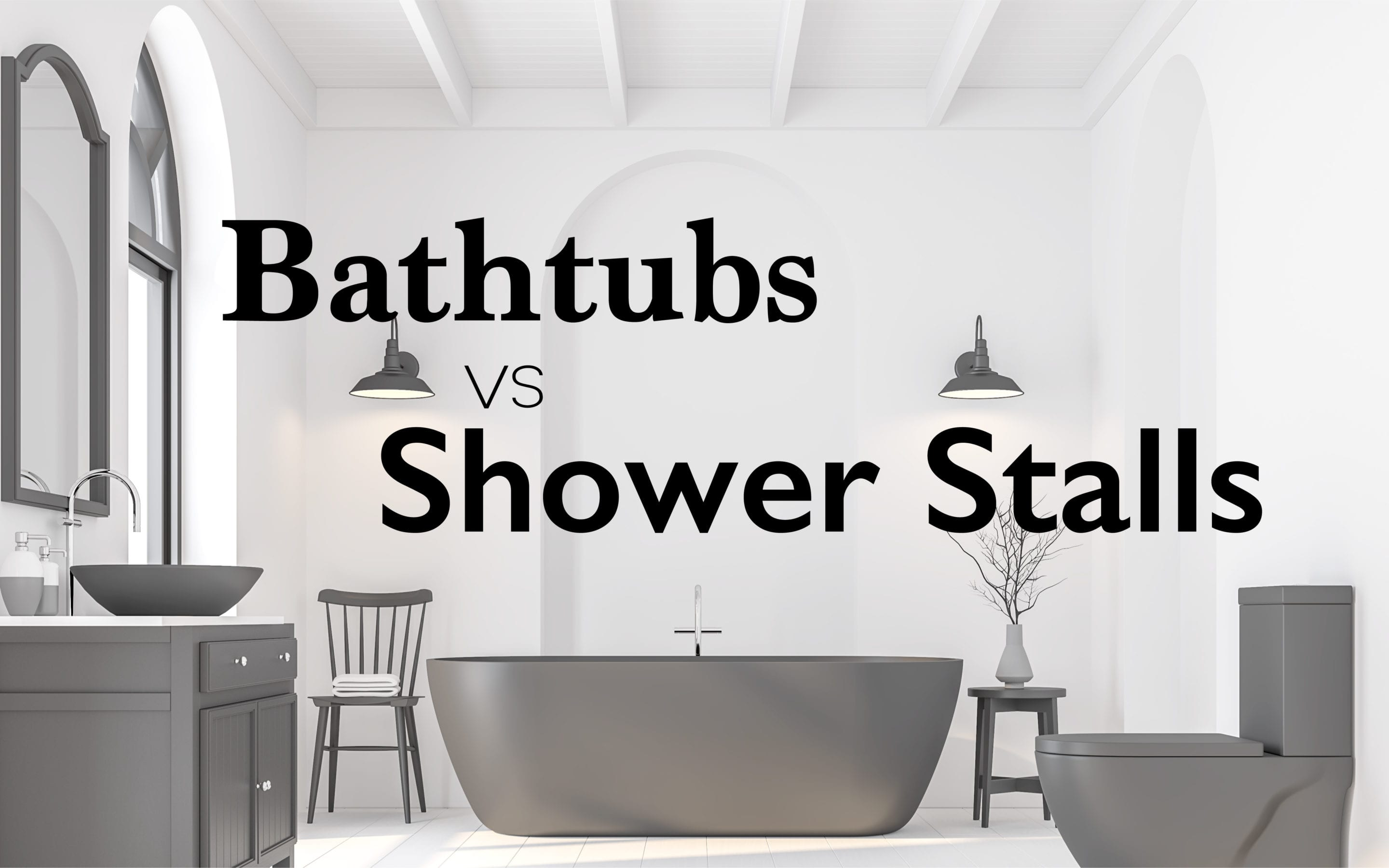 Tubs vs Shower Stalls: What is best for you?