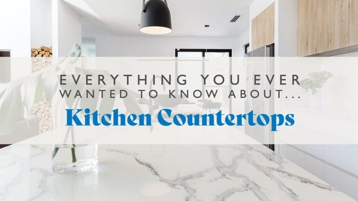 Everything You Ever Wanted to Know About Kitchen Countertops